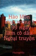 Hào Môn kinh mộng 1 - 99 ngày làm cô dâu Ngoại truyện by HuongMio