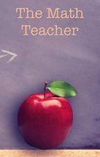 The Math Teacher by MissDarkHaven
