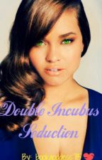 Double Incubus Seduction by bookgoddess715
