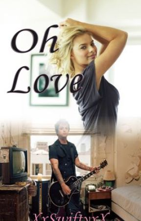 Oh Love [Green Day Fan-Fiction] by XxSwiftyxX
