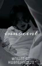 INNOCENT → hwang hyunjin || ᥴꪮꪑρꪶꫀՇꫀᦔ by HwangJinnie20