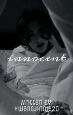 INNOCENT [Straykids Hyunjin 21+ Smut FF] by HwangBaeJinnie