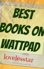Best Books on Wattpad by starkxstar