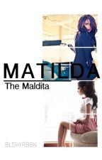 MATILDA : the maldita (completed) by ohcarissepls