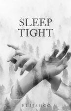 Sleep Tight by elijahCC