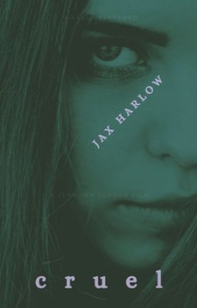 Cruel ✅ by jaxharlow