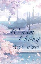 Mười Năm Một Bóng Đợi Chờ by khuynhthanh128