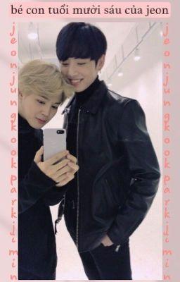 Bé Con Tuổi 16 Của Jeon [ Kookmin-Short Fic ]
