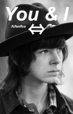You and I {carl grimes} by fcfanfics