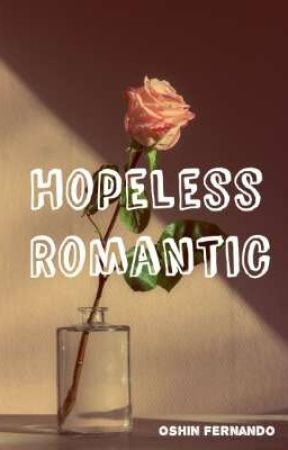 Hopeless Romantic by Ms_bumblebee