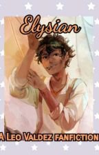 Elysian - A Leo Valdez fanfiction  by westanblythe