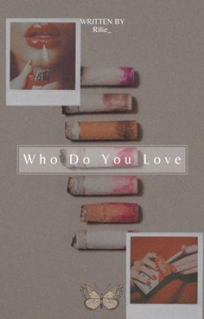 Who Do You Love   M.H 🖤 by Rilie_