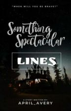 Something Spectacular LINES by darkazures
