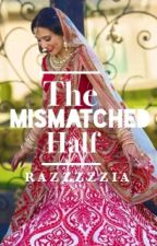The Mismatched Half  by Razzzzzia