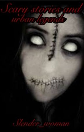 Scary stories & urban legends by Rose_Death