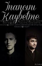 İnancını Kaybetme (Drarry FanFiction) by Ronahead