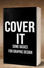 Cover It - Some Basics for Cover Design by DarkAngelGraphics