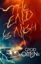 The End Is Nigh| Good omens x reader by Pleonqsm