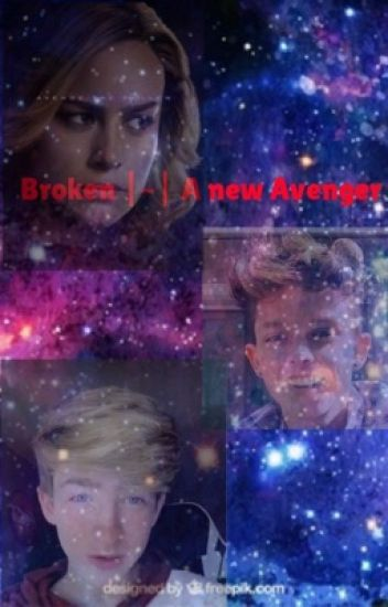 Broken  ~  A new Avenger - maxhodge - Wattpad