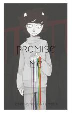 Promise Me by ervisisnotontumblr