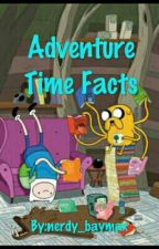 Adventure Time Facts by ArizzaPizza