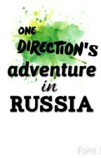 One Direction's adventure in Russia by Tommos_unicorn