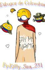 ❤Dibujos de Colombia y otras mondades❤ by kitty_Sea_231