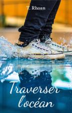 Traverser l'Océan by TRhoan_