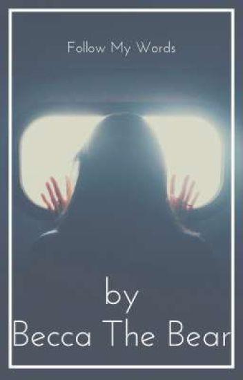 Follow My Words || A Poetry Book - Sweet As Honey - Wattpad