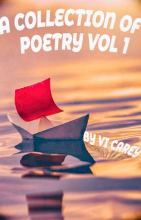A Collection of Poetry Vol. I by ViCarey
