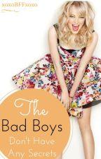 The Bad Boys Don't Have Any Secrets. by xoxoBFFxoxo