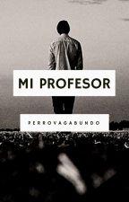 Mi profesor by perrovagabundo