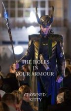 The Holes in Your Armour by CrownedKitty