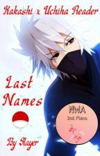 Last Names - Kakashi x Uchiha Reader Oneshot [NWA 2019 2nd Place Award] by slayer537