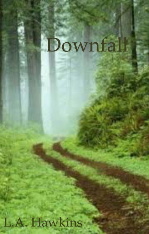 Downfall by LAHawkins