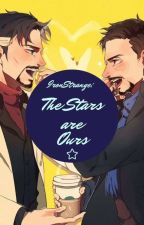 The Stars Are Ours: An IronStrange Fanfic by TortillaTowne