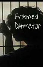 Framed Damnation by TheShadowRaine