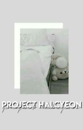♡ : PROJECT HALCYEON by ROSIEKYUN