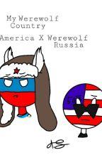 My werewolf Country | America X Werewolf Russia  by dreamtalefangirl