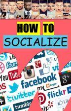 HOW TO SOCIALIZE by WattpadBookshelves