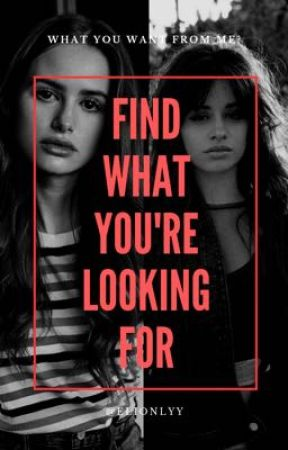 Find What You're Looking For (Camila/you) by elionlyy