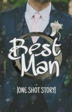 Best Man || LazyLiz✓ by LzyLzard