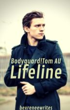 Lifeline (Bodyguard!Tom Holland) by bexreneewrites