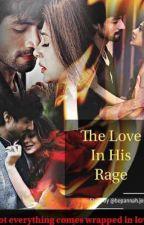 The Love In His Rage by bepannaahjenshad99