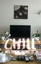 Chill : Until Someone Decides To Break In by hanhaylo