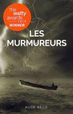 [Terminé] Les Murmureurs by Aude-r