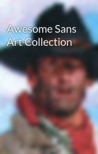 Awesome Sans Art Collection by Gunnerwizz
