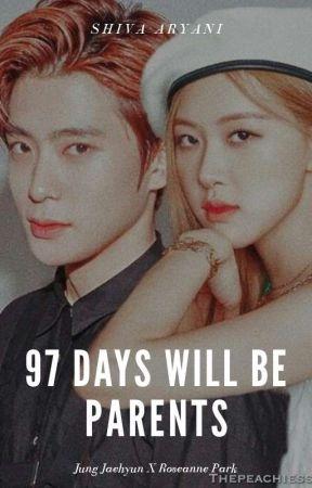 97 Days Will Be Parents - Jaerose - 2 - Wattpad