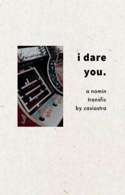 Đọc truyện i dare you | nomin