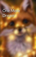 One More Dream by GabiHeyes